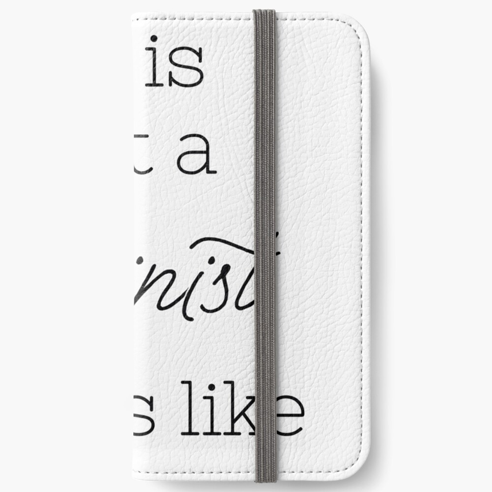 This Is What a Feminist Looks Like design iPhone Wallet