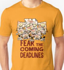 Fear The Coming Deadlines  T-Shirt