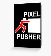PIXEL PUSHER - Alternate Greeting Card