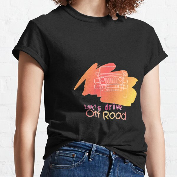Let's Drive Off Road Classic T-Shirt