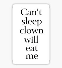 Can't Sleep, Clown Will Eat Me Sticker