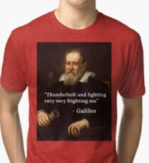 Galileo's famous quote Tri-blend T-Shirt