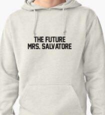 The future Mrs. Salvatore Pullover Hoodie