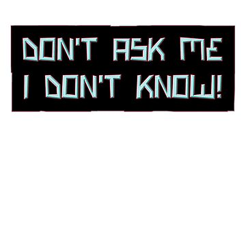 don't ask me - sticker by vampvamp