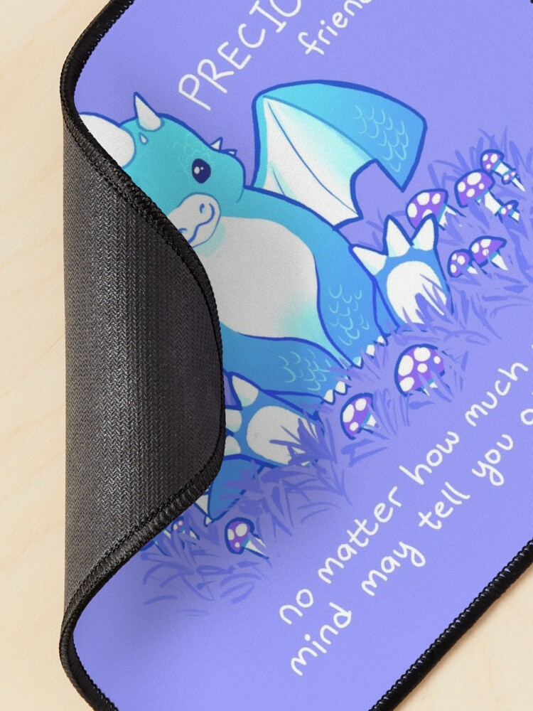 """Alternate view of """"You are PRECIOUS, friend"""" Baby Dragon Mouse Pad"""