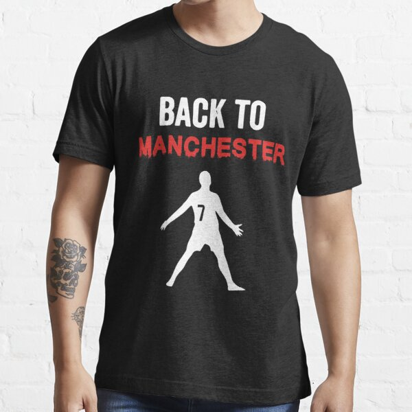 Back to Manchester Essential T-Shirt