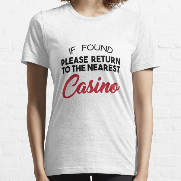 If Found Please Return To The Nearest Casino Essential T-Shirt