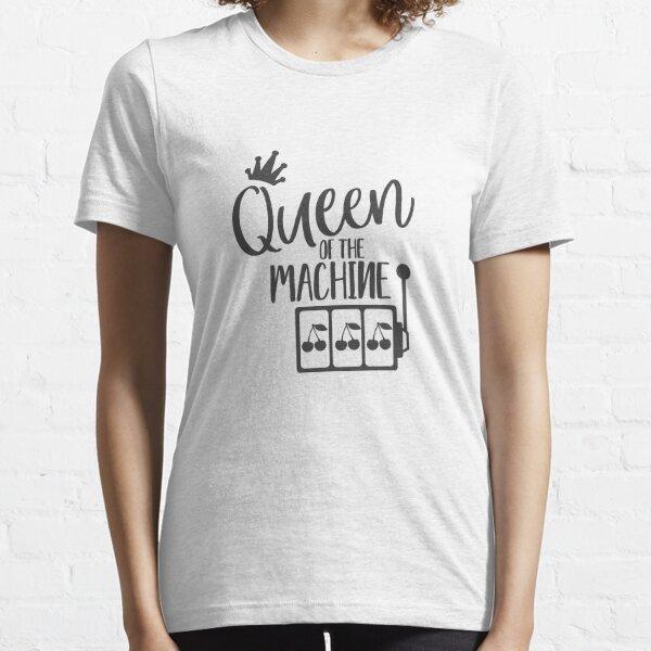 Queen Of The Machine - Slot Machine Essential T-Shirt