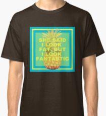 I Look Fantastic Classic T-Shirt