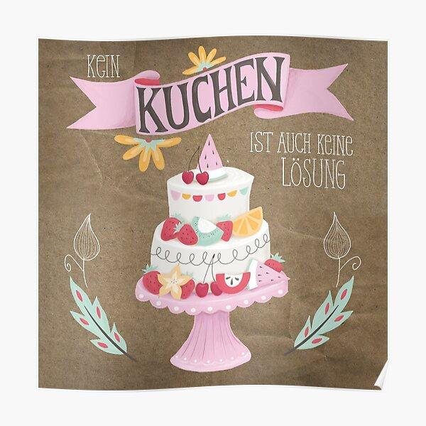 Kein Kuchen ist auch keine Lösung Poster