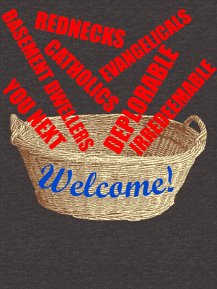Welcome Basket Of Deplorables Catholics Rednecks by theartofvikki
