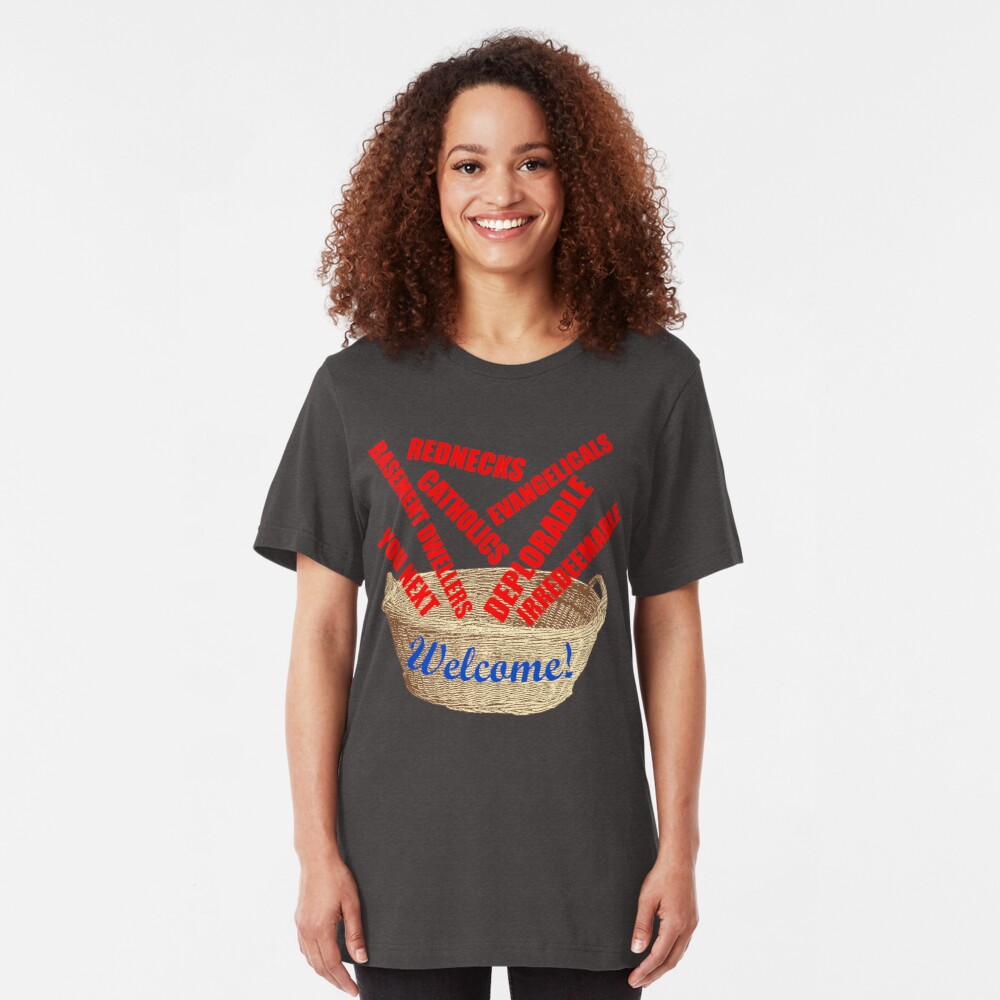 Welcome Basket Of Deplorables Catholics Rednecks Slim Fit T-Shirt