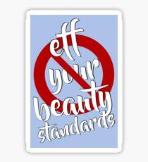 Eff Your Beauty Standards Sticker