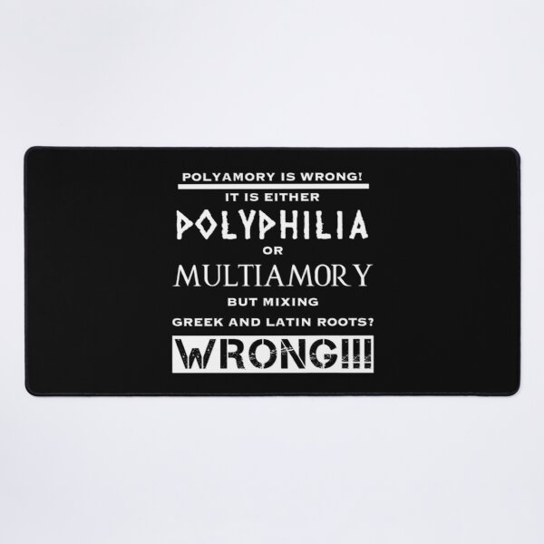 Polyamory is wrong (2) Desk Mat