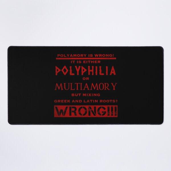 Polyamory is wrong (4) Desk Mat