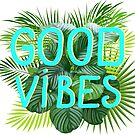 Good vibes only by Lusy Rozumna