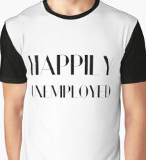 Happily Unemployed Funny Comic Typography Design Graphic T-Shirt