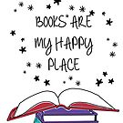 Books are my Happy Place by Hannah Eisner