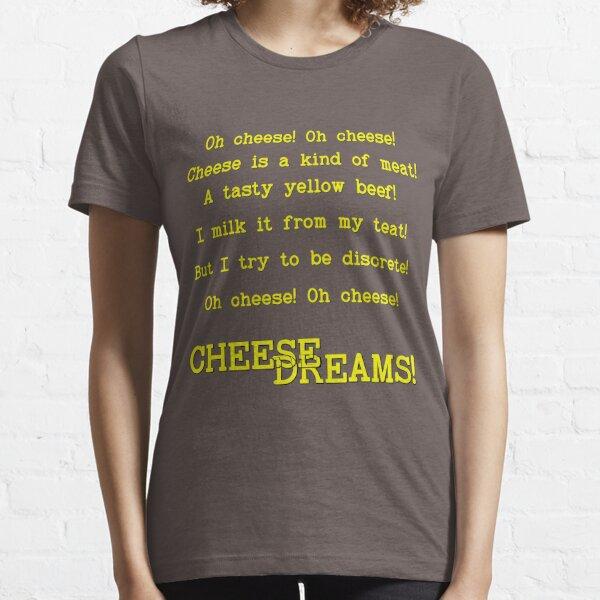Cheese Dreams! Essential T-Shirt
