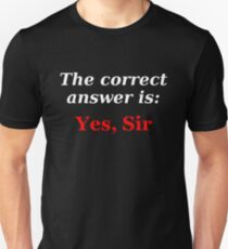 Yes, Sir Unisex T-Shirt