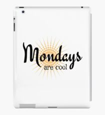 Mondays are Cool - Funny happy sunny monday design iPad Case/Skin