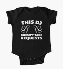 DJ Doesn't Take Requests Music Quote Kids Clothes