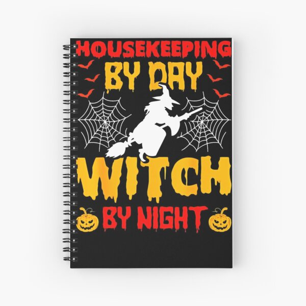 Housekeeping By Day Witch By Night Housekeeping Halloween Spiral Notebook