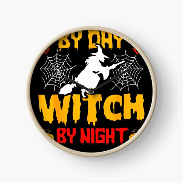 Housekeeping By Day Witch By Night Housekeeping Halloween Clock