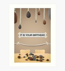 The Office - IT IS YOUR BIRTHDAY. Art Print