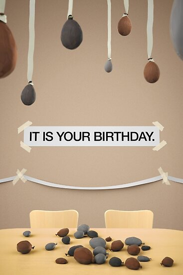 The Office IT IS YOUR BIRTHDAY Posters By Orsum Art Redbubble