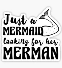 Just a mermaid looking for a merman Sticker