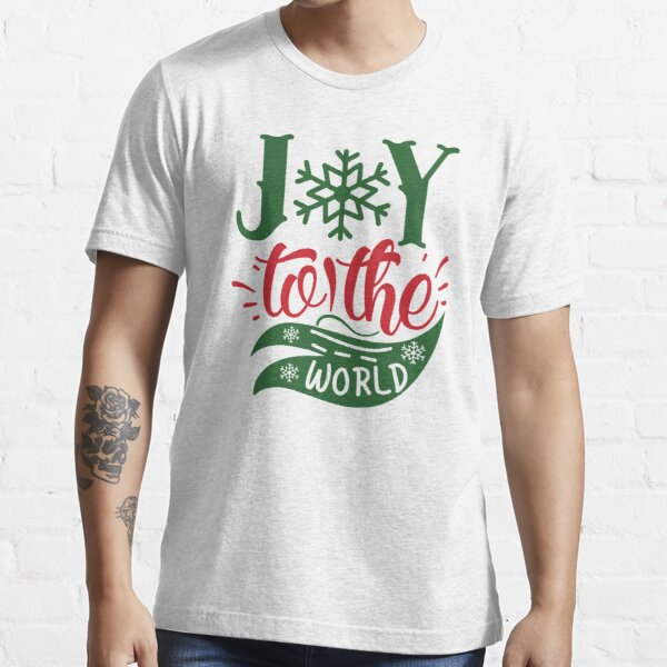 Joy to the world Essential T-Shirt