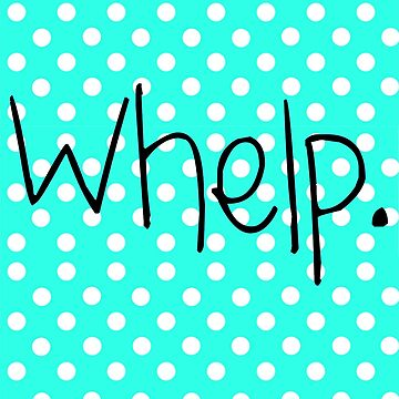 Whelp.  by LGells
