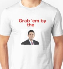Grab 'em by Paul Ryan Unisex T-Shirt