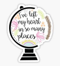 I've left my heart in so many places- Globe Sticker