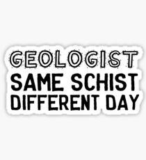Geologist. Same schist different day Sticker