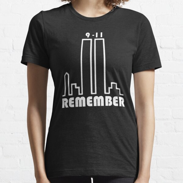 REMEMBER 9/11 Essential T-Shirt