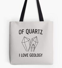 Von Quarz Ich liebe Geologie Tote Bag
