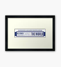 We Power Those Who Change the World Framed Print