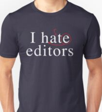 I hate heart editors Unisex T-Shirt