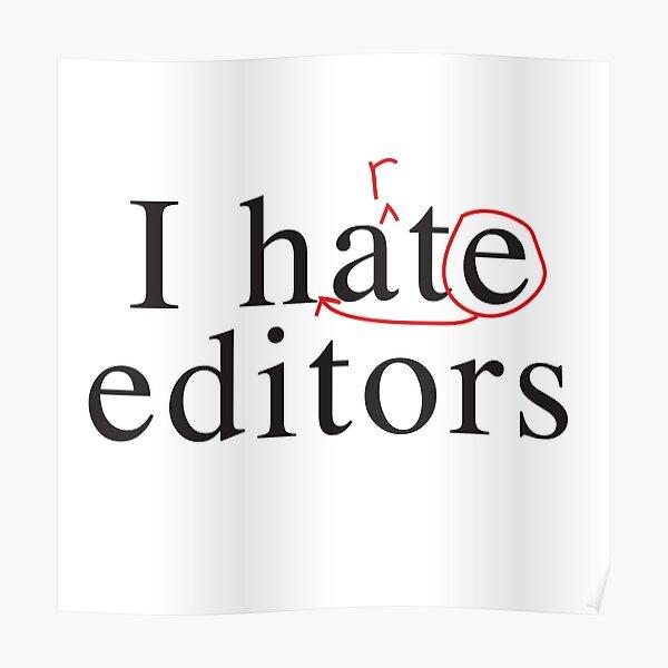 I hate heart editors Poster