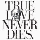 True Love Never Dies. by wolfandbird