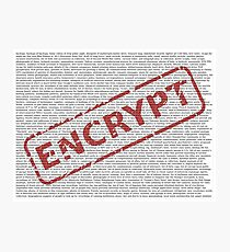 What should you encrypt? Photographic Print