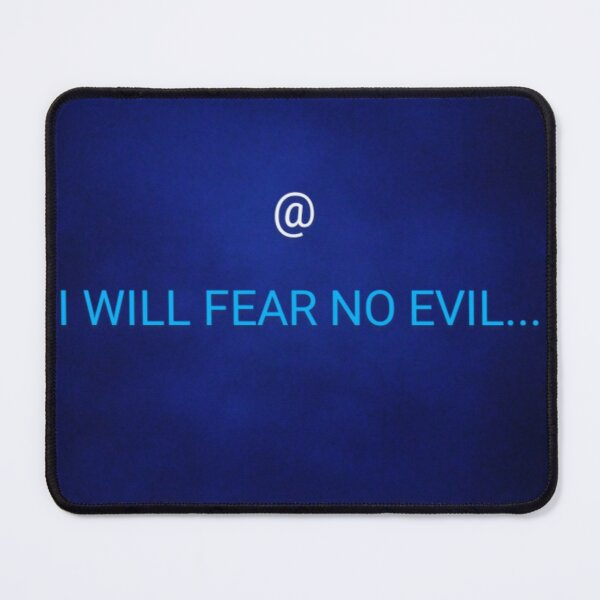 @I WILL FEAR NO EVIL Mouse Pad