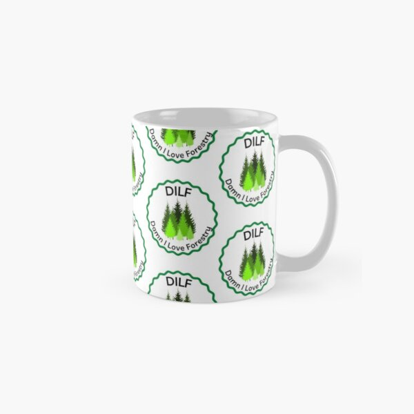 DILF - Damn I Love Forestry Classic Mug