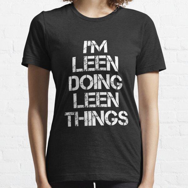 Leen Name T Shirt - I'm Leen Doing Leen Things Name Gift Item Tee Essential T-Shirt