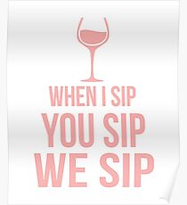 Funny Wine Sipping Design Poster