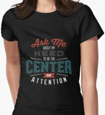 Center of Attention Women's Fitted T-Shirt