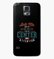Center of Attention Case/Skin for Samsung Galaxy