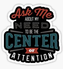 Center of Attention Sticker